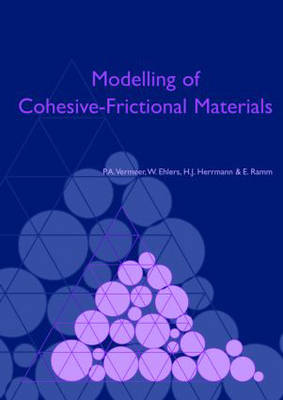 Modelling of Cohesive-Frictional Materials Proceedings of Second International Symposium on Continuous and Discontinuous Modelling of Cohesive-Frictional Materials (CDM 2004), Held in Stuttgart 27-28  by Vermeer, etc.