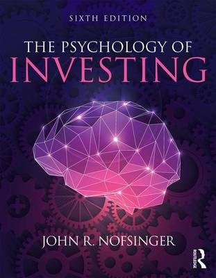 The Psychology of Investing by John R. (University of Alaska-Anchorage, USA) Nofsinger