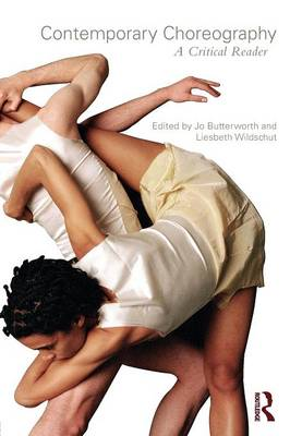 Contemporary Choreography A Critical Reader by Joe Butterworth
