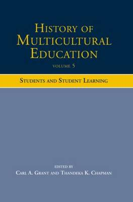 History of Multicultural Education Students and Student Leaning by Carl A. Grant