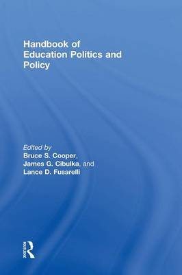 Handbook of Education Politics and Policy by Bruce S. Cooper