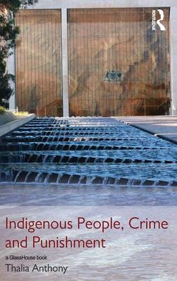 Indigenous People, Crime and Punishment by Thalia (University of Sydney, Australia) Anthony