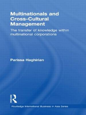 Multinationals and Cross-Cultural Management The Transfer of Knowledge within Multinational Corporations by Parissa Haghirian