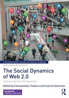 The Social Dynamics of Web 2.0 Interdisciplinary Perspectives by Charalambos (Panteion University, Greece) Tsekeris