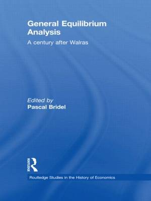 General Equilibrium Analysis A Century After Walras by Pascal Bridel