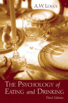 The Psychology of Eating and Drinking by Alexander Woods Logue