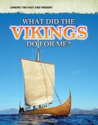 What Did the Vikings Do for Me? by Elizabeth Raum