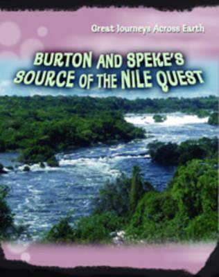 Burton and Speke's Source of the Nile Quest by Cath Senker, Daniel Gilpin, Liz Gogerly, Jim Kerr