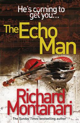 The Echo Man by Richard Montanari
