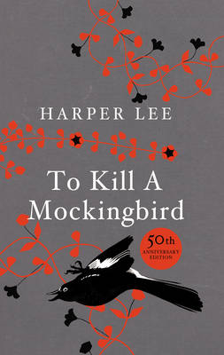 To Kill a Mockingbird: 50th Anniversary Collector's Hardback Edition by Harper Lee