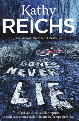 Bones Never Lie (Temperance Brennan 17) by Kathy Reichs