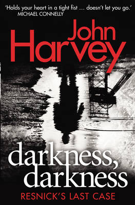 Darkness, Darkness (Resnick 12) by John Harvey