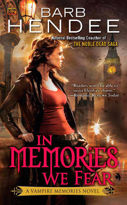 In Memories We Fear A Vampire Memories Novel by Barb Hendee