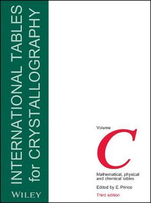 International Tables for Crystallography Mathematical, Physical and Chemical Tables by E. Prince