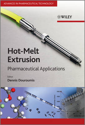 Hot-Melt Extrusion Pharmaceutical Applications by Dennis Douroumis