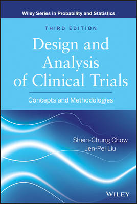 Design and Analysis of Clinical Trials Concepts and Methodologies by Shein-Chung Chow, Jen-pei Liu