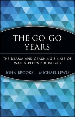 The Go-Go Years by John Brooks, Michael Lewis