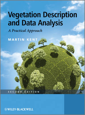 Vegetation Description and Data Analysis A Practical Approach by Martin Kent, Paddy Coker