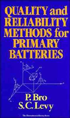 Quality and Reliability Methods for Primary Batteries by P. Bro, S.C. Levy