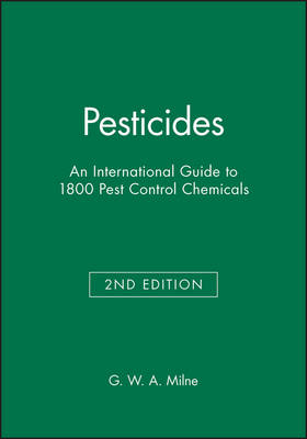 Pesticides An International Guide to 1800 Pest Control Chemicals by G. W. A. Milne
