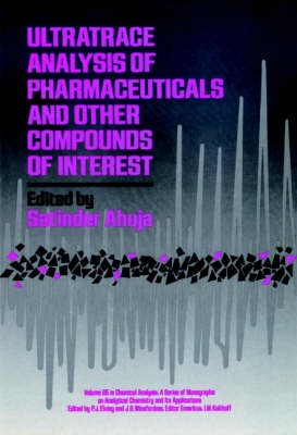 Ultratrace Analysis of Pharmaceuticals and Other Compounds of Interest by Satinder Ahuja