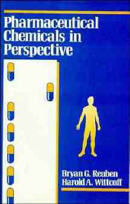 Pharmaceutical Chemicals in Perspective by Bryan G. Reuben, Harold A. Wittcoff