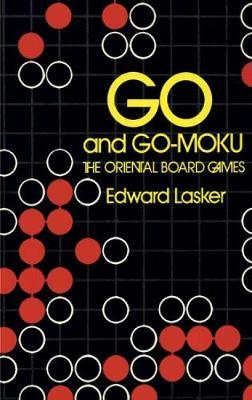 Go and Go-Moku by Edward Lasker