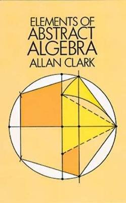 Elements of Abstract Algebra by Allan Clark