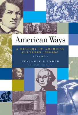 American Ways 1500 to 1865 A History of American Culture by Benjamin G. Rader