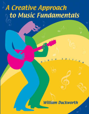 A Creative Approach to Music Fundamentals Non Media Version by William Duckworth