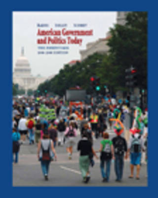 American Government and Politics Today by Barbara A. Bardes, Steffen W. Schmidt, Mack C. Shelley II