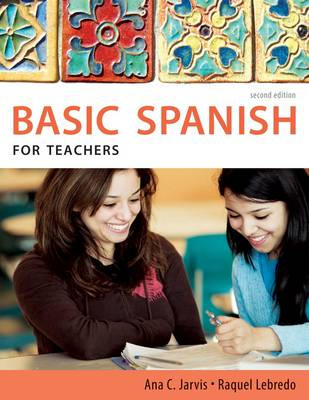 Spanish for Teachers by Ana C. Jarvis, Raquel Lebredo