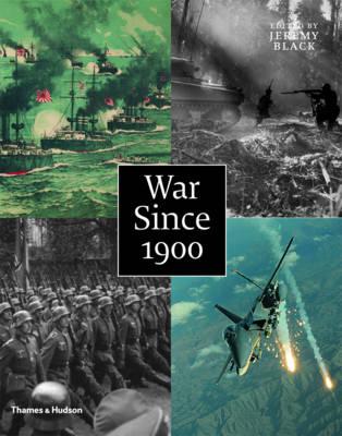 War Since 1900 History Strategy Weaponry by Professor Jeremy Black