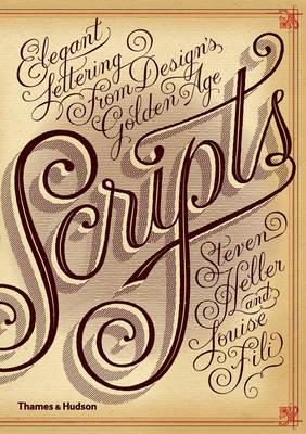 Scripts Elegant Lettering from Design's Golden Age by Steven Heller, Louise Fili