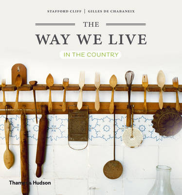 The Way We Live In the Country by Stafford Cliff, Gilles de Chabaneix