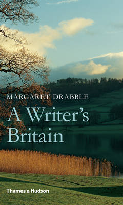 A Writer's Britain Landscape in Literature by Margaret Drabble