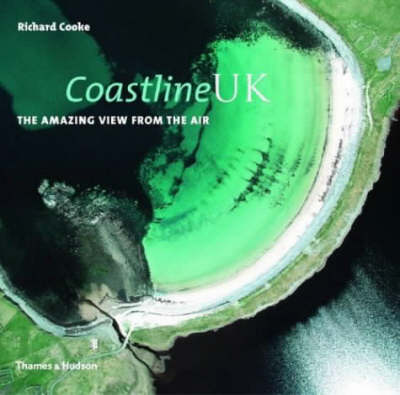Coastline UK Amazing Views from the Air by Richard Cooke