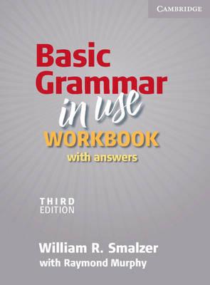 Basic Grammar in Use Workbook with Answers by William R. Smalzer, Raymond Murphy