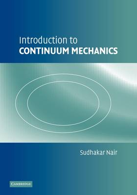 Introduction to Continuum Mechanics by Sudhakar (Illinois Institute of Technology) Nair