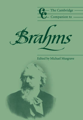 The Cambridge Companion to Brahms by Michael Musgrave