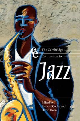 The Cambridge Companion to Jazz by Mervyn (University of Nottingham) Cooke