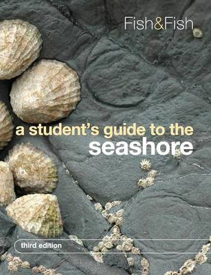 A Student's Guide to the Seashore by J. D. (University of Wales, Aberystwyth) Fish, S. (University of Wales, Aberystwyth) Fish