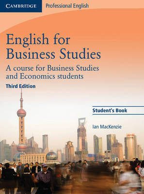 English for Business Studies Student's Book A Course for Business Studies and Economics Students by Ian Mackenzie
