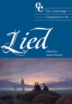 The Cambridge Companion to the Lied by James Parsons