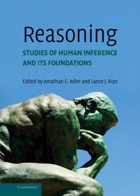 Reasoning Studies of Human Inference and Its Foundations by Jonathan E. Adler