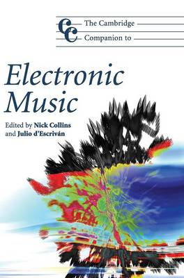 Cambridge Companion to Electronic Music by Nick Collins