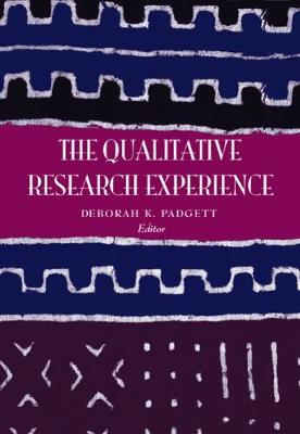 The Qualitative Research Experience, Revised Printing by Deborah (New York University) Padgett
