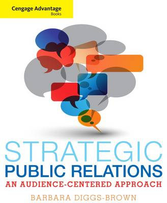 Strategic Public Relations Audience Focused Practice by Barbara Diggs-Brown