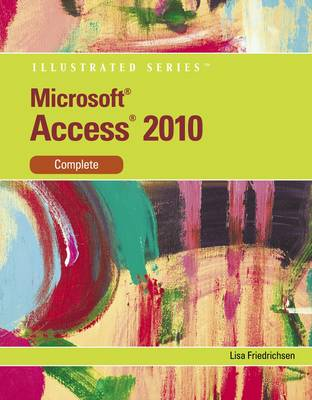 Microsoft Office Access 14 Illustrated Complete by Lisa Friedrichsen