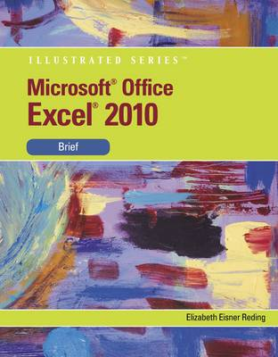 Microsoft Office Excel 2010 Illustrated Brief by